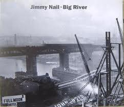Jimmy Nail's Big River Album cover