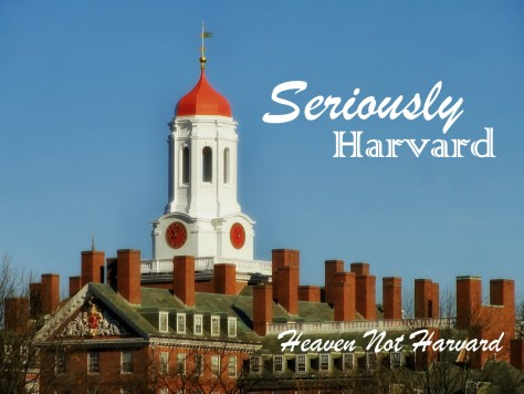 Seriously Harvard? was my first reaction to a friend's post about her super smart 6 yo. I had to get a grip. Was I really parenting for Harvard or Heaven?