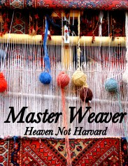 Only the weaver can see the beautiful rug hiding in the mess of threads. Only God see the beautiful life he is weaving in me. Master Weaver - Heaven Not Harvard