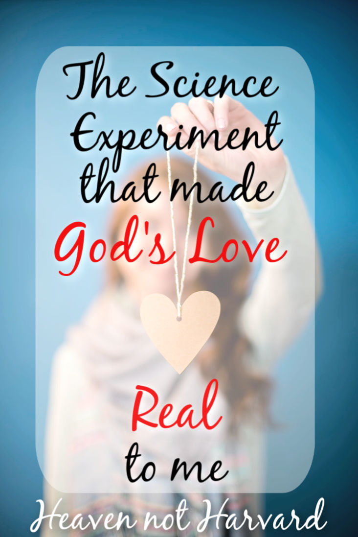 The Experiment that Made God's Love Real to Me ~ Heaven not