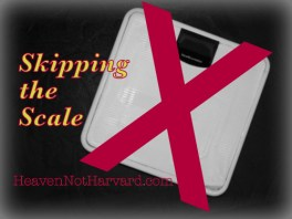 Skipping the Scale