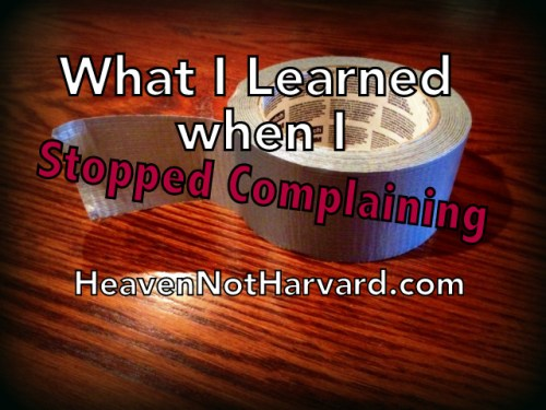 Heaven Not Harvard - Exploring the things I learned about my attitude and spirit when I changed my words.