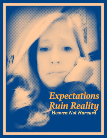 How many holidays have been ruined by expectations? Do we let unreasonable expectations get in the way of enjoying our real life?