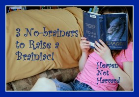 Some parenting is hard. Raising a brainiac doesn't have to be. 3 No-brainers to Raise a Brainiac! Heaven Not Harvard shares easy tips to start your child on a path to love learning.