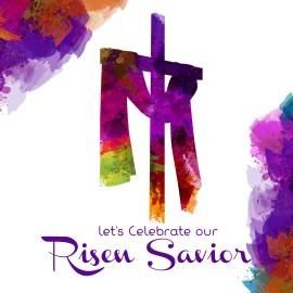 Let's Celebrate Our Risen Savior