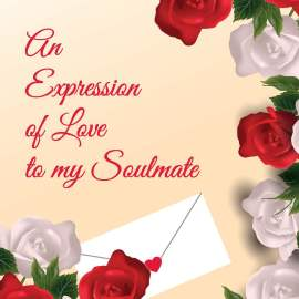 An Expression of Love to My Soulmate