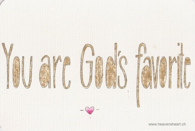 You are God`s favourite