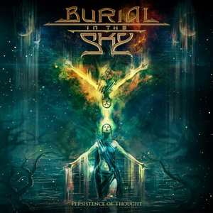 Burial in the Sky – Persistence of Thought