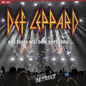 Def Leppard - And There Will Be A Next Time: Live From Detroit