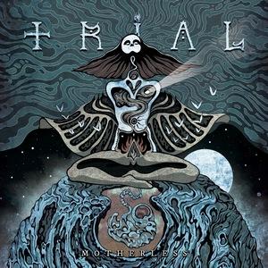 Trial – Motherless