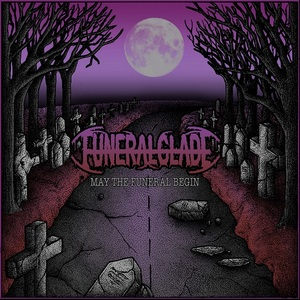 Funeralglade - May The Funeral Begin