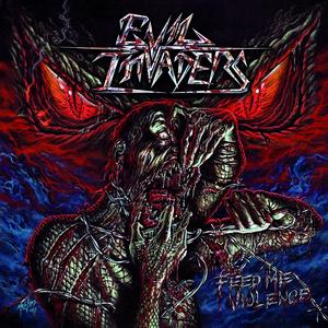 Evil Invaders - Feed Me Violence