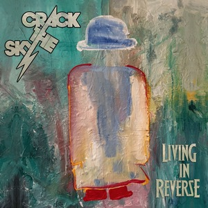 Crack the Sky – Living In Reverse