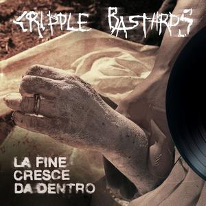 Cripple Bastards – La Fine Cresce Da Dentro