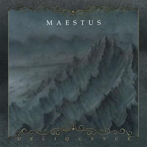 Maestus –Deliquesce