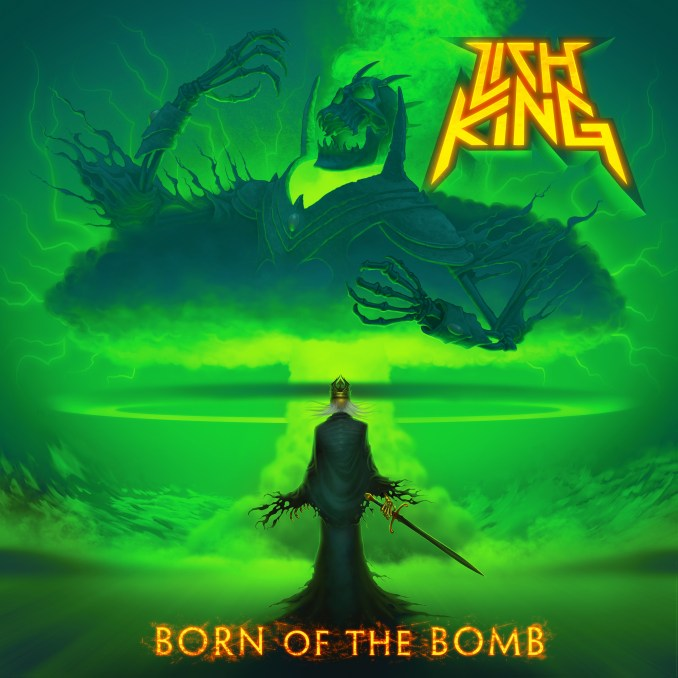 Lich King - Born Of The Bomb