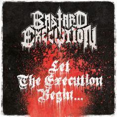 BastardExecution-LetitBegin