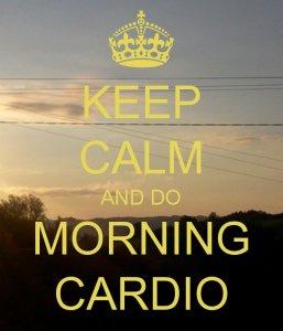 keep-calm-and-do-morning-cardio