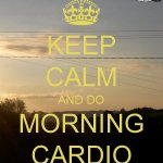 keep-calm-and-do-morning-cardio