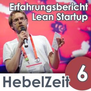 Hebelzeit-Episode 6-Mein Lean Startup Jahr