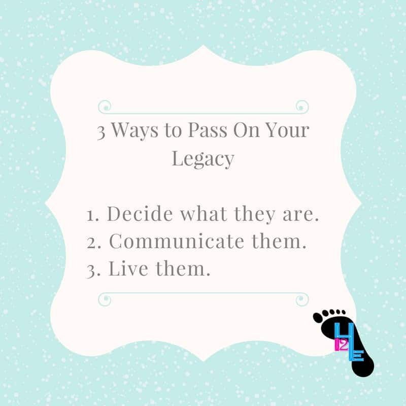 3 Ways to pass on your legacy