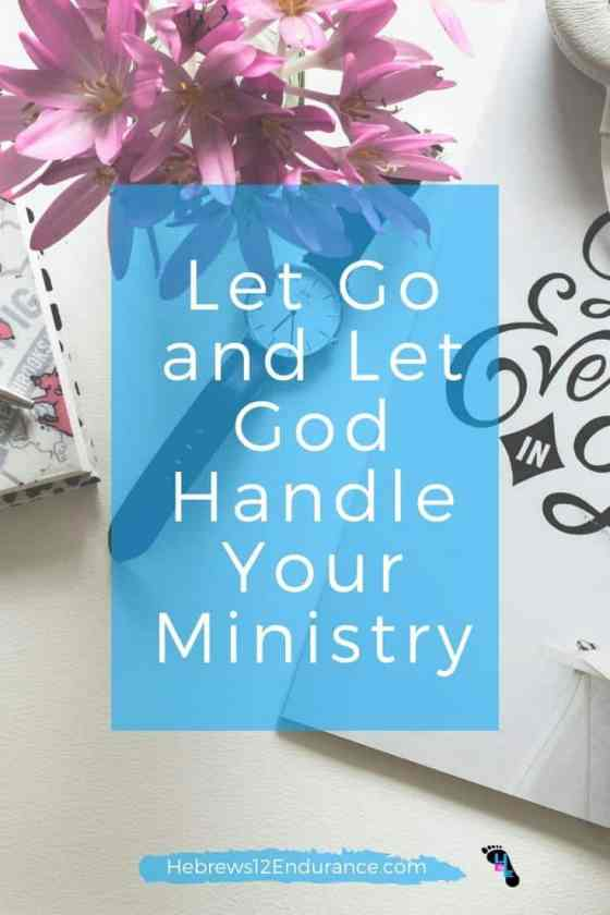 Let Go and Let God Handle Your Ministry