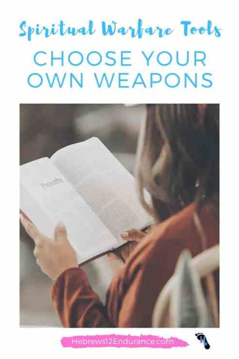 Spiritual Warfare Tools: Choose Your Own Weapons
