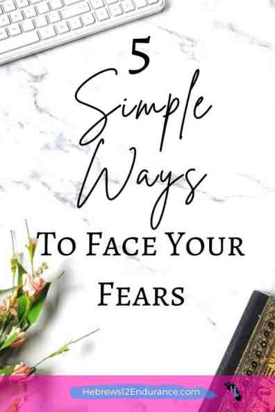 5 Simple Ways to Face Your Fears