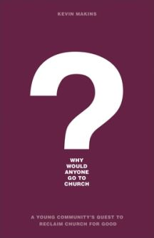 Why Would Anyone Go to Church?