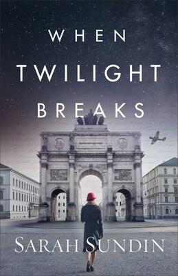When Twilight Breaks Sarah Sundin
