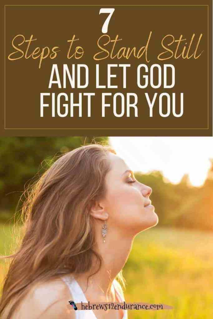 The Lord Will Fight for You 7 Steps to Stand Still