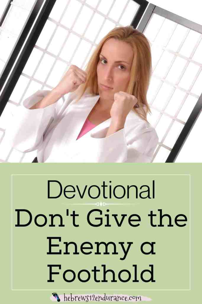 Don't Give the Enemy a Foothold