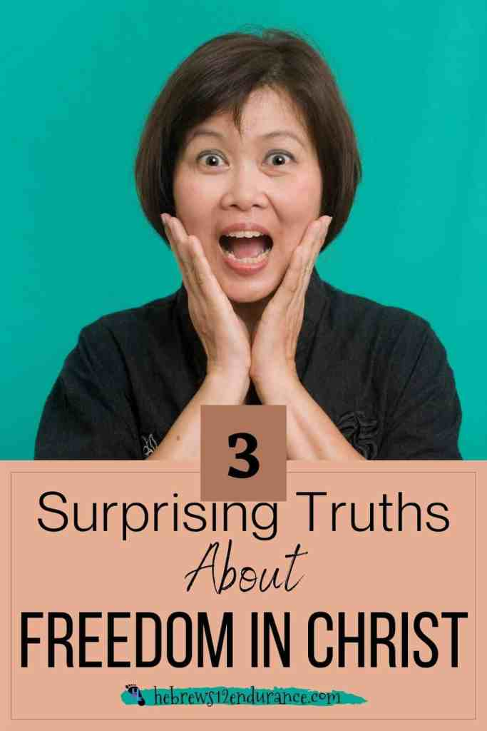 3 Surprising Truths About Freedom in Christ