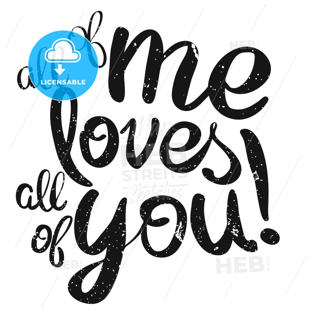 All of me loves All of You Lettering Quote