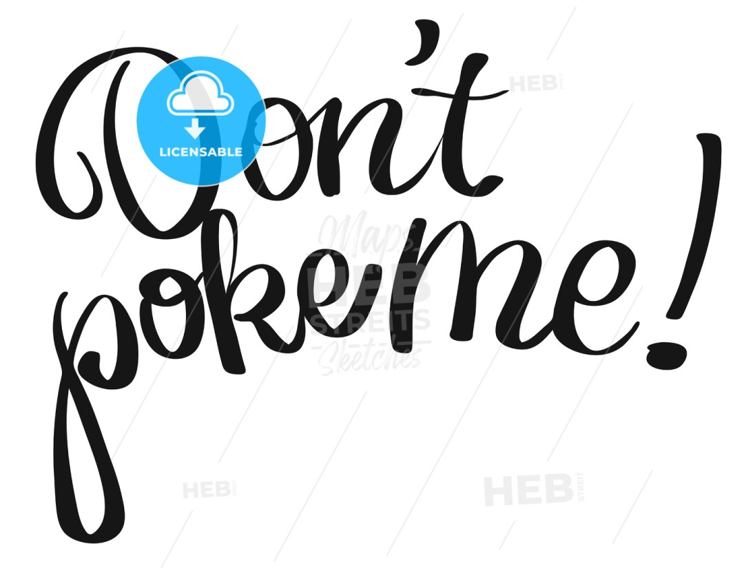 Don't poke me lettering quote