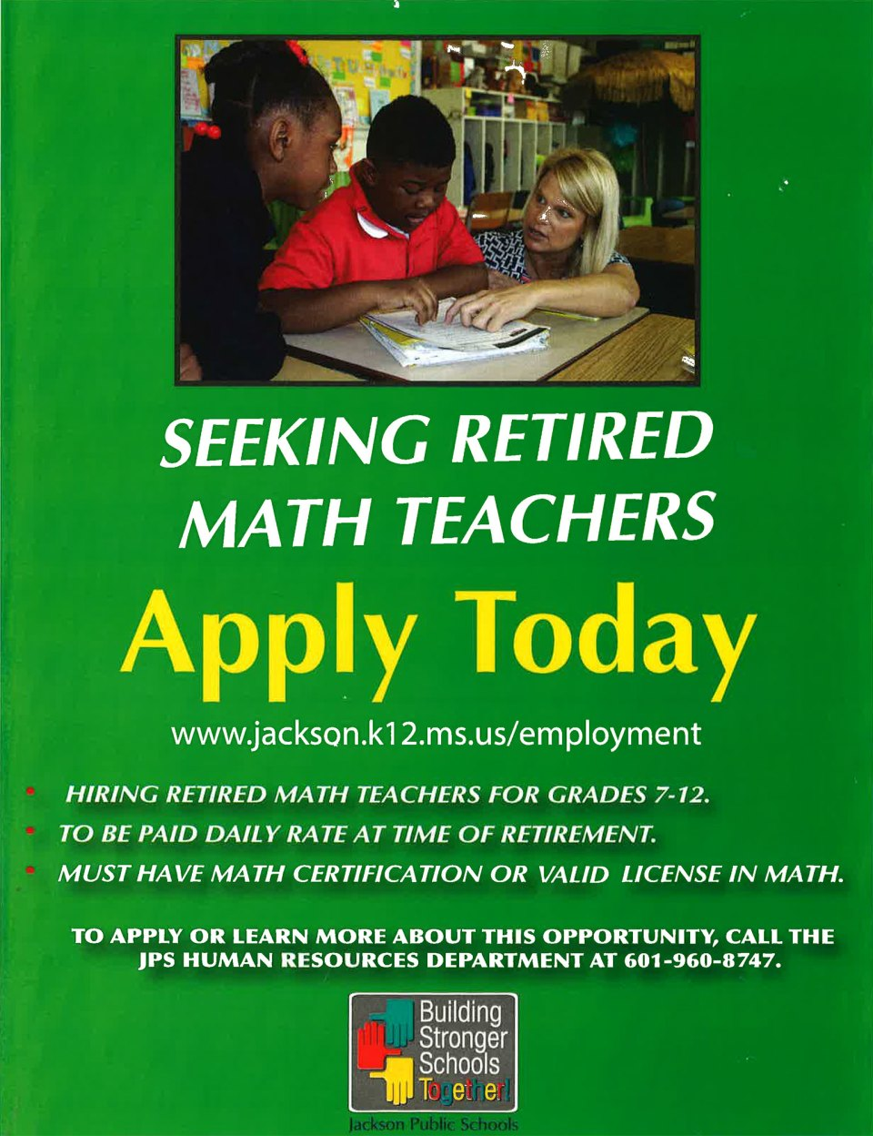 Jackson Public School District administrators ran announcements on local media outlets to recruit retired educators in the wake of a shortage of certified teachers.