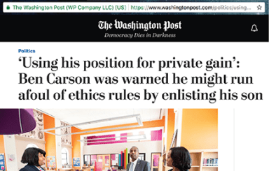 Washington Post headline - 'Using his position for private gain': Ben Carson was warned he might run afoul of ethics rules by enlisting his son'