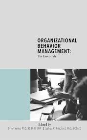 Organizational Behavior Management: The Essentials