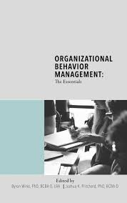 Organizational Behavior Management: The Essentials