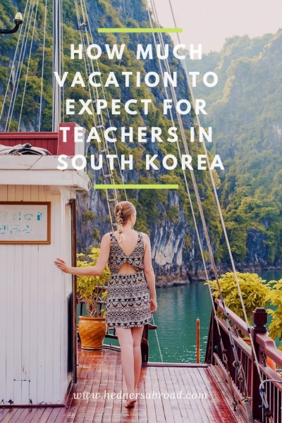 Vacation For Teachers In South Korea Hedgers Abroad