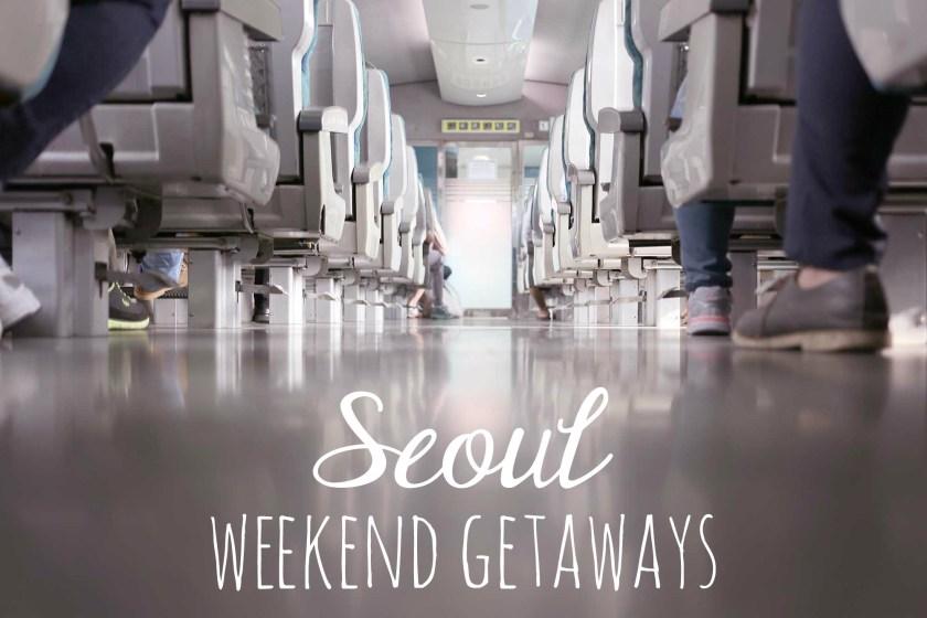 4 Seoul Weekend Getaways