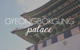 Gyeongbokgung Palace // KOREA