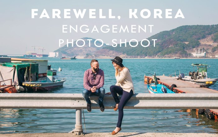 Farewell, Korea // ENGAGEMENT PHOTO-SHOOT