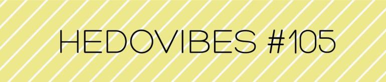 HedoVibes #105 - hedonish.com