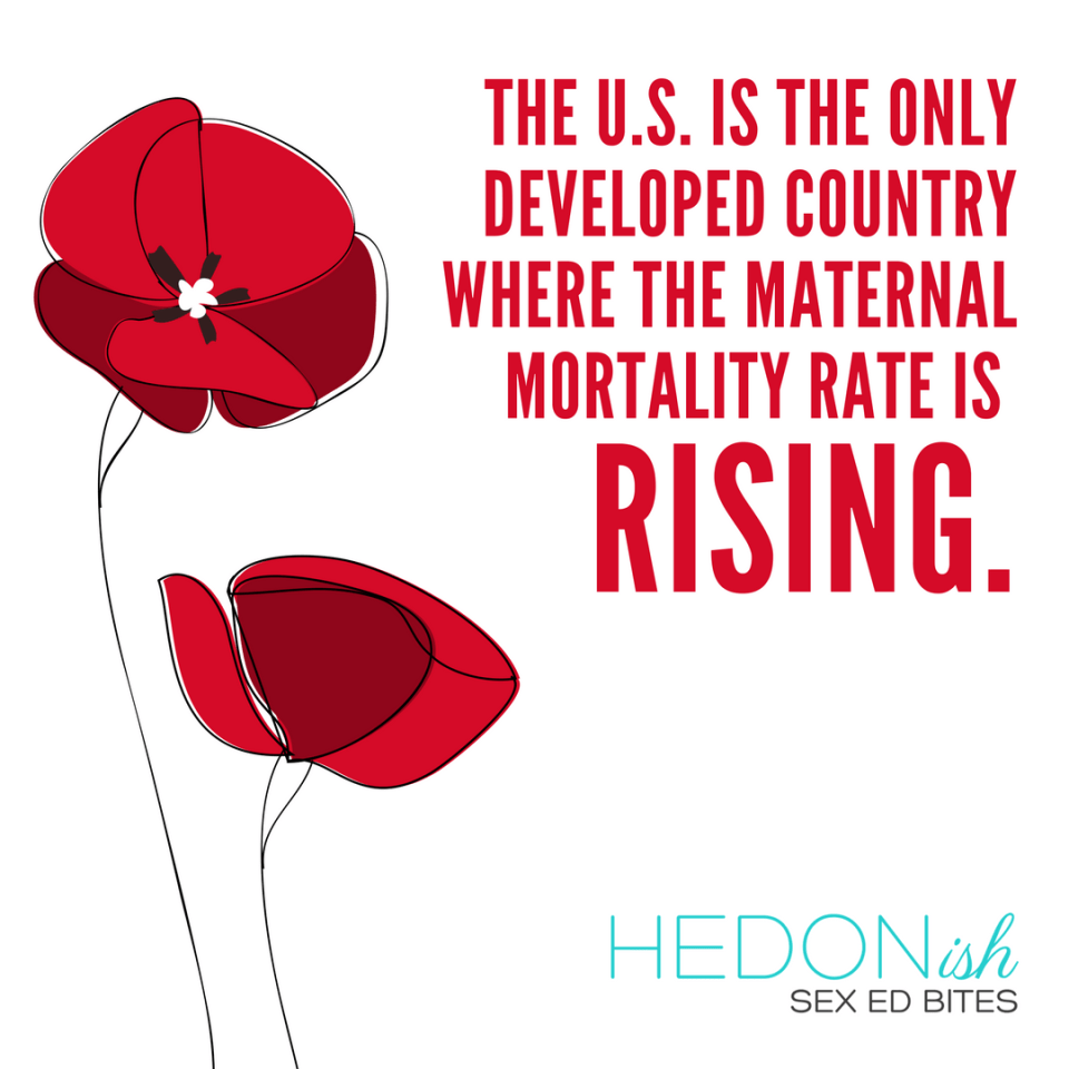 The U.S. is the only developed country where the maternal mortality rate is rising. [Copy next to 2 red flowers]