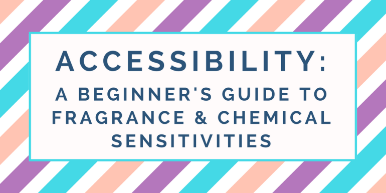 "Blue, orange, and purple diagonal lines with a white box in the foreground that says ""Accessibility: A Beginner's Guide to Fragrance & Chemical Sensitivities - Hedonish"