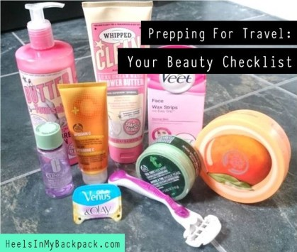 Prepping For Travel: Your Beauty Checklist