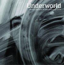 Underworld {Barbara Barbara, We Face A Shining Future}