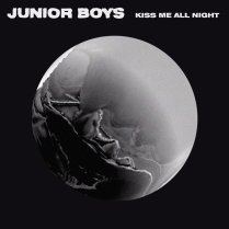 Junior Boys {Kiss Me All Night}