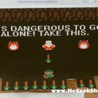 It's Dangerous To Go Alone! Please Take One...
